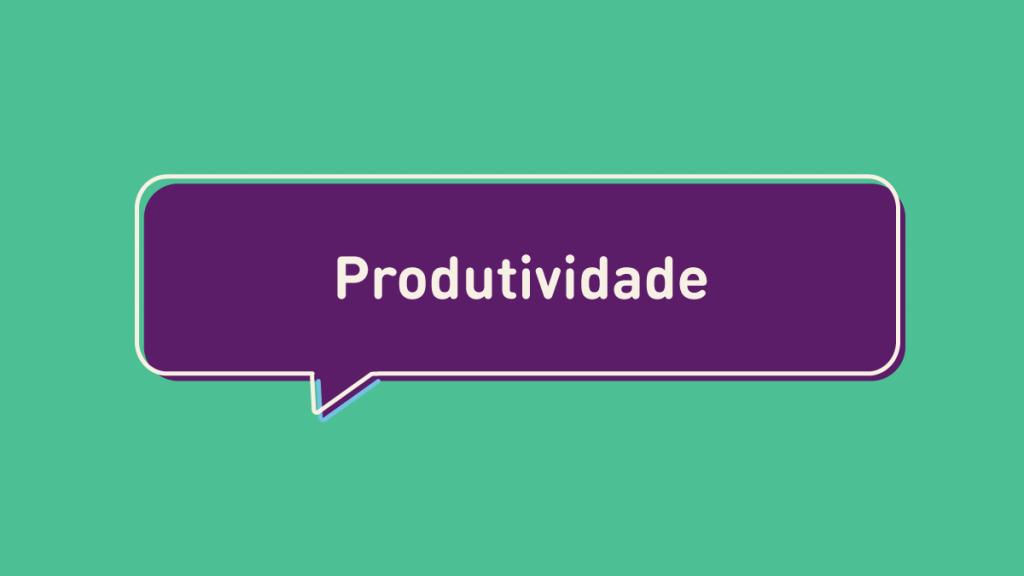5 dicas de produtividade