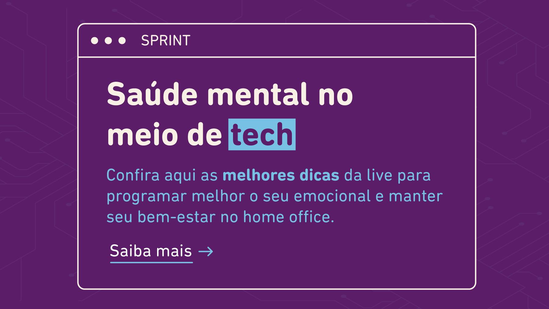 Confira aqui as melhores dicas da live para programar melhor seu emocional e manter seu bem-estar no home office.