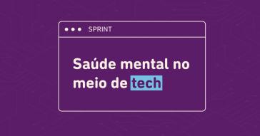 Saúde mental no meio de tecnologia
